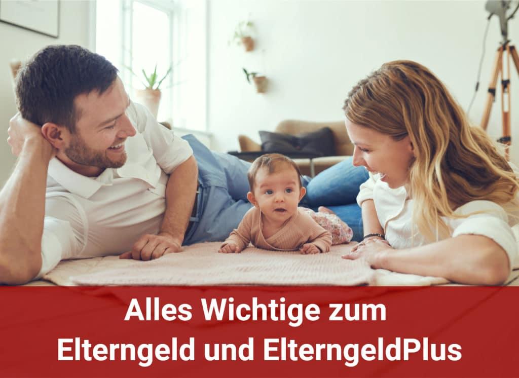 Alles Wichtige zum Elterngeld und ElterngeldPlus